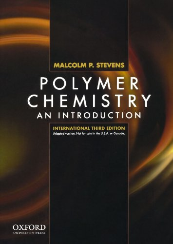 Polymer Chemistry An Introduction, Third Edition, International: Stevens, Malcolm P.