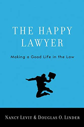 9780195392326: The Happy Lawyer: Making a Good Life in the Law
