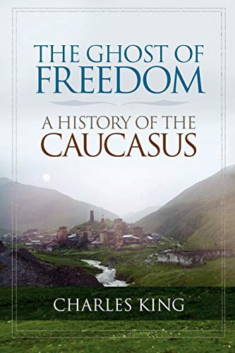 9780195392395: The Ghost of Freedom: A History of the Caucasus