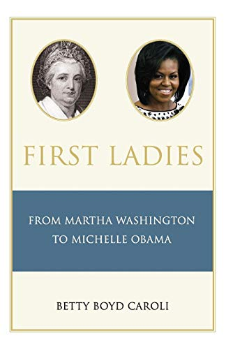 9780195392852: First Ladies: From Martha Washington to Michelle Obama