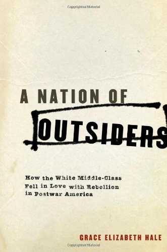 A Nation of Outsiders: How the White: Grace Elizabeth Hale