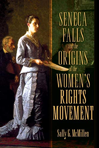 9780195393330: Seneca Falls and the Origins of the Women's Rights Movement (Pivotal Moments in American History)