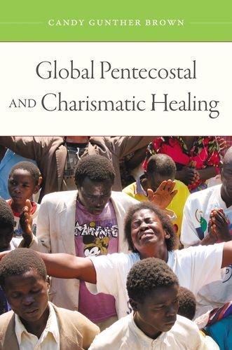 9780195393408: Global Pentecostal and Charismatic Healing