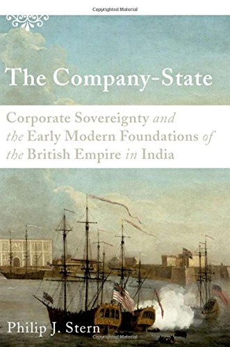 9780195393736: The Company-State: Corporate Sovereignty and the Early Modern Foundations of the British Empire in India