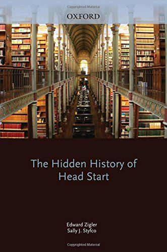 The Hidden History of Head Start (Development at Risk Series) (0195393767) by Edward Zigler; Sally J. Styfco