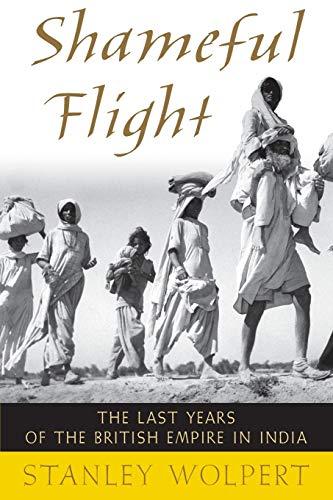 Shameful Flight: The Last Years of the: Stanley Wolpert