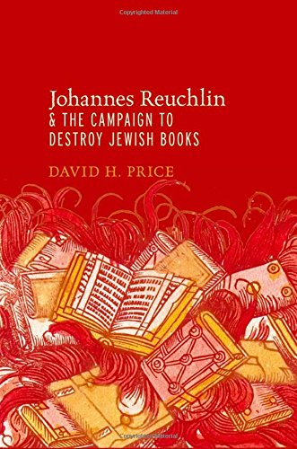 9780195394214: Johannes Reuchlin and the Campaign to Destroy Jewish Books