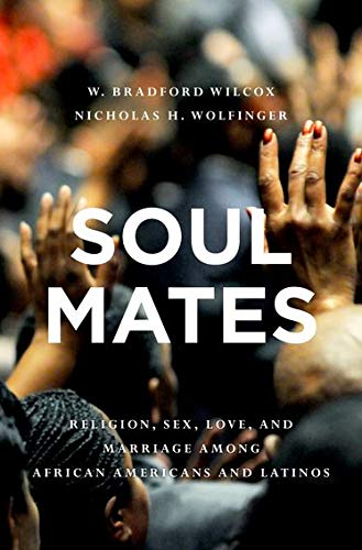 9780195394221: Soul Mates: Religion, Sex, Love, and Marriage among African Americans and Latinos