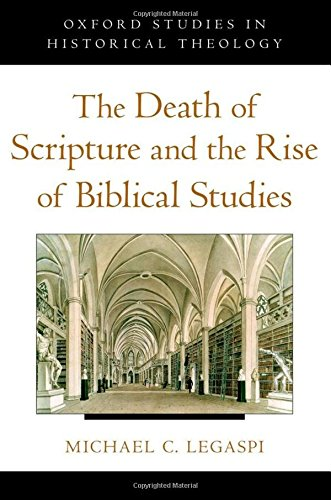 9780195394351: The Death of Scripture and the Rise of Biblical Studies (Oxford Studies in Historical Theology)