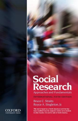 Social Research: Approaches and Fundamentals XSE: Singleton, Royce, Jr,