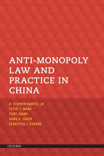 Anti-Monopoly Law and Practice in China: Harris, H. Stephen, Wang, Peter J., Cohen, Mark A., Zhang,...