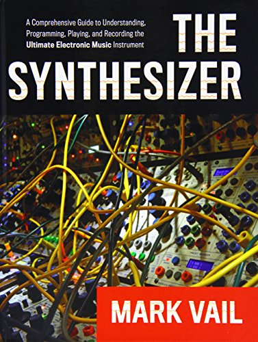 9780195394818: The Synthesizer: A Comprehensive Guide to Understanding, Programming, Playing, and Recording the Ultimate Electronic Music Instrument