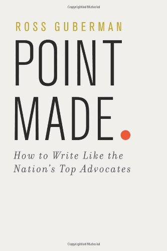 9780195394870: Point Made: How to Write Like the Nation's Top Advocates