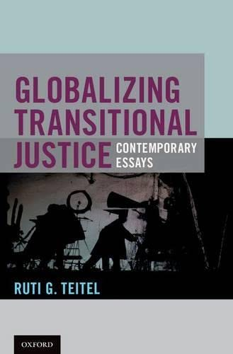 9780195394948: Globalizing Transitional Justice