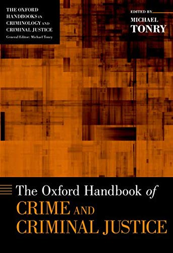 9780195395082: The Oxford Handbook of Crime and Criminal Justice (Oxford Handbooks)