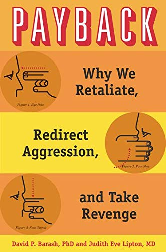 9780195395143: Payback: Why We Retaliate, Redirect Aggression, and Take Revenge