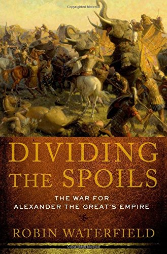 9780195395235: Dividing the Spoils: The War for Alexander the Great's Empire (Ancient Warfare and Civilization)