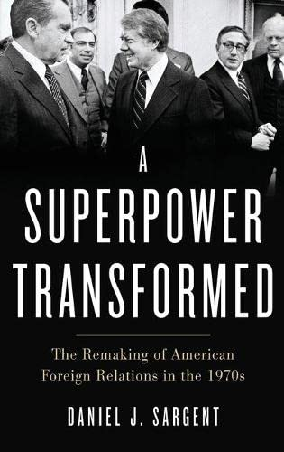 9780195395471: A Superpower Transformed: The Remaking of American Foreign Relations in the 1970s