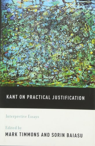 Kant on Practical Justification. Interpretive Essays.: TIMMONS, M. B.,