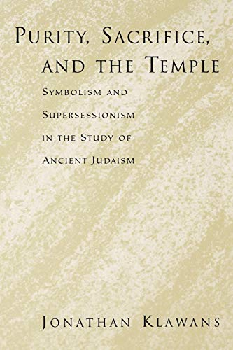 9780195395846: Purity, Sacrifice, and the Temple Symbolism and Supersessionism in the Study of Ancient Judaism