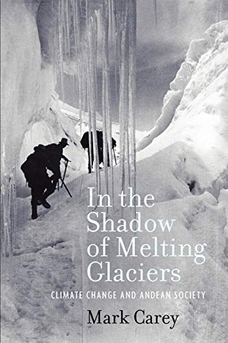 9780195396072: In the Shadow of Melting Glaciers: Climate Change and Andean Society