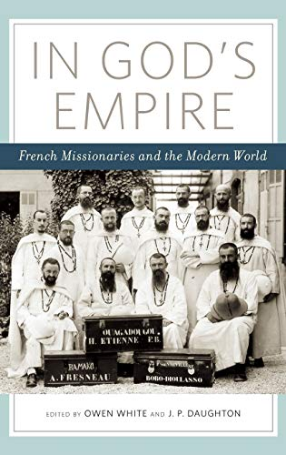 9780195396447: In God's Empire: French Missionaries and the Modern World