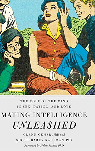 9780195396850: Mating Intelligence Unleashed: The Role of the Mind in Sex, Dating, and Love