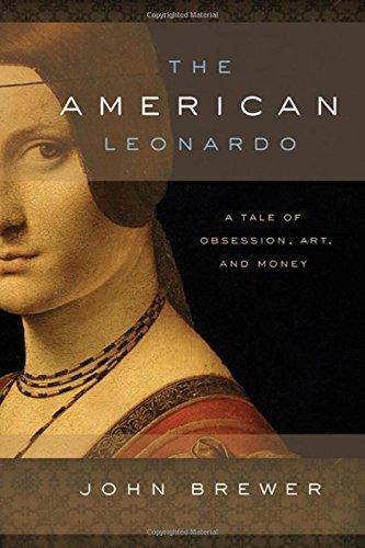American Leonardo : A Tale of Obsession,: Brewer, John