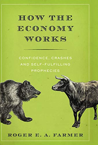 9780195397918: How the Economy Works: Confidence, Crashes, and Self-Fulfilling Prophecies