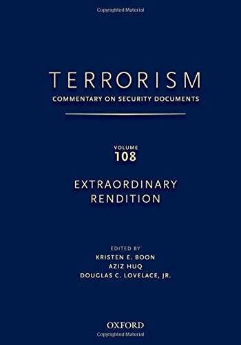 9780195398137: TERRORISM: Commentary on Security Documents Volume 108: EXTRAORDINARY RENDITION