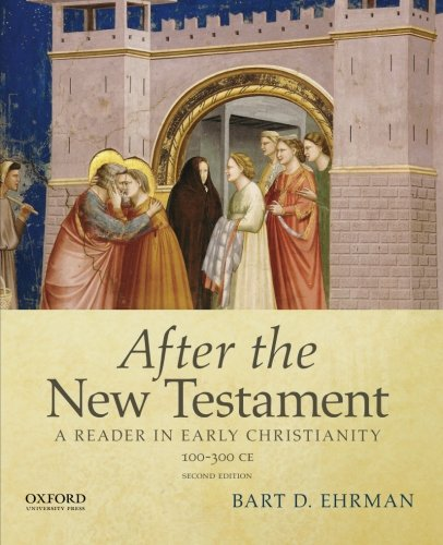 9780195398922: After the New Testament: 100-300 C.E.: A Reader in Early Christianity
