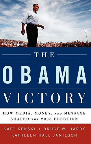 9780195399554: The Obama Victory: How Media, Money, and Message Shaped the 2008 Election