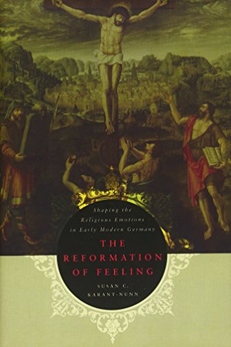 9780195399738: The Reformation of Feeling: Shaping the Religious Emotions in Early Modern Germany