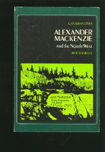 Alexander Mackenzie and the North West
