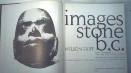 9780195402384: Images, stone, B.C: Thirty centuries of Northwest Coast Indian sculpture