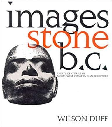 9780195402391: Images: Stone, B.C.: Thirty Centuries of Northwest Coast Indian Sculpture