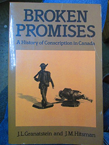 9780195402582: Broken promises: A history of conscription in Canada