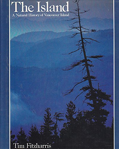 The Island: A Natural History of Vancouver Island