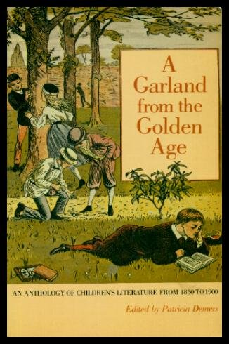 Garland from the Golden Age: An Anthology of Children's Literature from 1850 to 1900