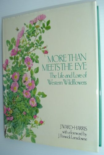 9780195404371: More Than Meets the Eye: The Life and Lore of Western Wildflowers