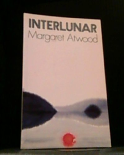 Interlunar (0195404513) by Atwood, Margaret Eleanor