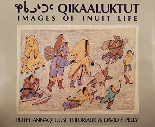 9780195405057: Qikaaluktut: Images of Inuit Life