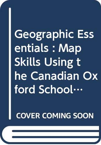 9780195405453: Geographic Essentials : Map Skills Using the Canadian Oxford School Atlas