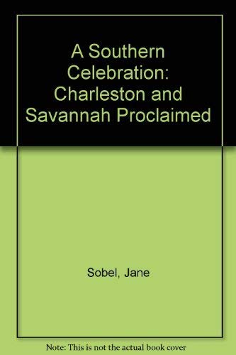 A Southern Celebration: Charleston and Savannah Proclaimed: Jane Sobel