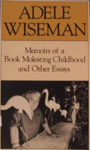 Memoirs of a Book-Molesting Childhood: Adele Wiseman