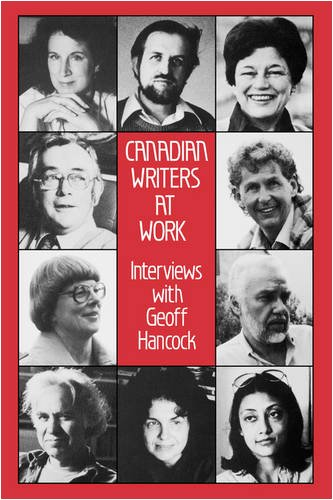 9780195406382: Canadian Writers at Work: Interviews with Geoff Hancock