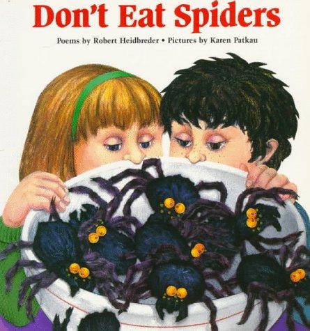 Don't Eat Spiders: Heidbreder, Robert