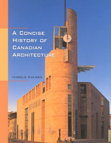 9780195407006: A Concise History of Canadian Architecture