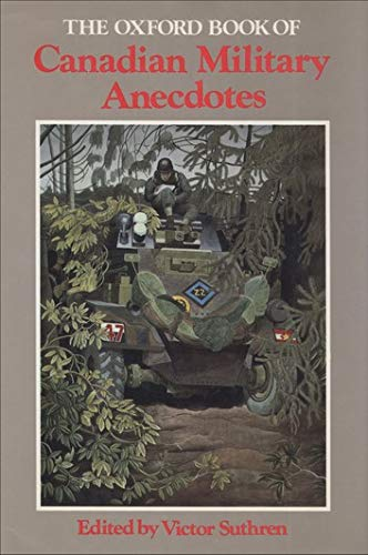 9780195407112: The Oxford Book of Canadian Military Anecdotes
