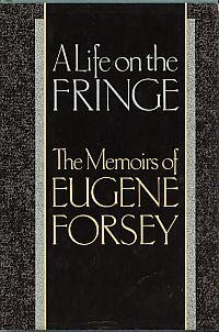 9780195407204: A Life on the Fringe: The Memoirs of Eugene Forsey